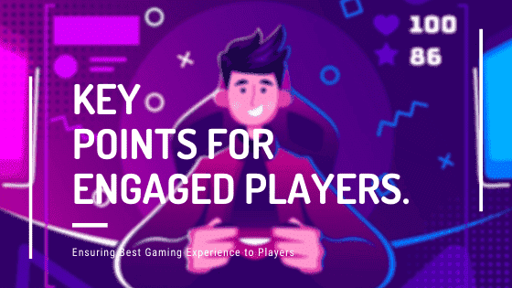 key points for engaged players